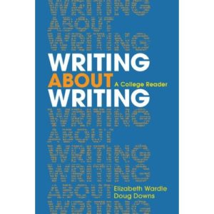 Book cover for Wardle and Downs text Writing About Writing